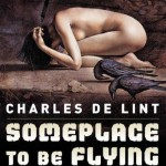 "Animal people will love ""Someplace to be Flying"" by Charles de Lint"
