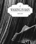 The Secret Society of Rain: A Review of Walking In Rain by Matt Love