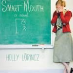 Well Spoken: A Review of Smart Mouth by Holly Lorincz