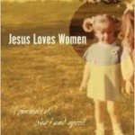"In Search of Sacred Love: A Review of ""Jesus Loves Women"" by Tricia Gates Brown"