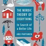 "What love's got to do with it: Anu Partanen's ""The Nordic Theory of Everything"""